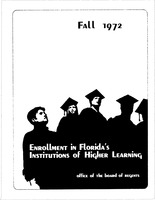 Enrollment in Florida's institutions of higher learning. Fall, 1972