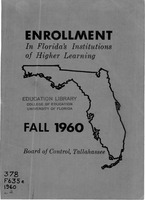 Enrollment in Florida's institutions of higher learning. Fall, 1960
