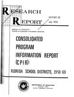 Consolidated Program Information Report (CPIR) Florida School Districts 1968-69, Florida Department of Education Research Report 82