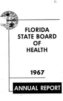 Annual report - State Board of Health, State of Florida. (1967)