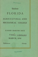 Bulletin of the Florida Agricultural and Mechanical College, Summer semester issue, v.3, no.1, March 1950. Two terms: June 12-July 14 and July 17 to August 20.