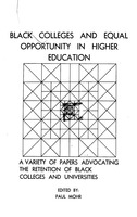 Black colleges and equal opportunity in higher education : A variety of papers advocating the retention of black colleges and universities