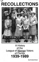 Recollections : A history of the League of Women Voters of Florida 1939-1989