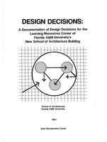 Tracking design decisions : A documentation of design decisions for the learning resources center of Florida A&M University's new School of Architecture