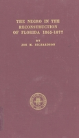 Negro in the reconstruction of Florida, 1865-1877