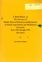 Brief History of the Division of Health, Physical Education and recreation at Florida Agricultural and Mechanical University from 1918 through 1978 (60 years)