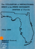The Utilization of instructional space in the State University System of Florida. (1958)