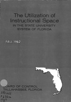 The utilization of instructional space in the State University System. (Fall 1962).