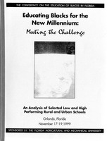 The Conference on the Education of Blacks in Florida: Educating blacks for the new millennium: Meeting the challenge. An analysis of selected low and high performing rural and urban schools